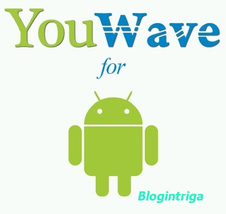 YouWave for Android Home 3.6