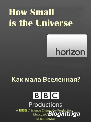 BBC: Насколько мала Вселенная? / BBC: How Small is the Universe? (2012) SATRip