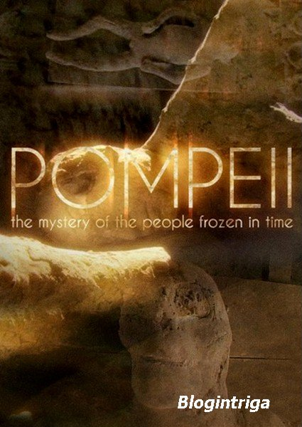 BBC. ������, ���� ��������� �� ������� / BBC. Pompeii: The Mystery of the People Frozen in Time (2013) SATRip