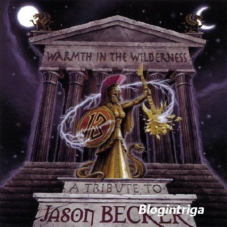 Warmth In The Wilderness: A Tribute To Jason Becker (2013) FLAC