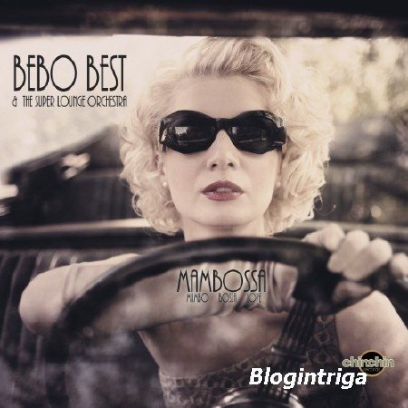 Bebo Best & The Super Lounge Orchestra - Mambossa (2013) FLAC