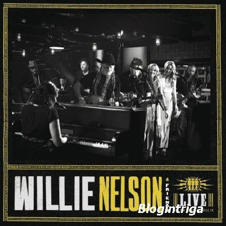 Willie Nelson And Friends - Live at Third Man Records (2013) FLAC
