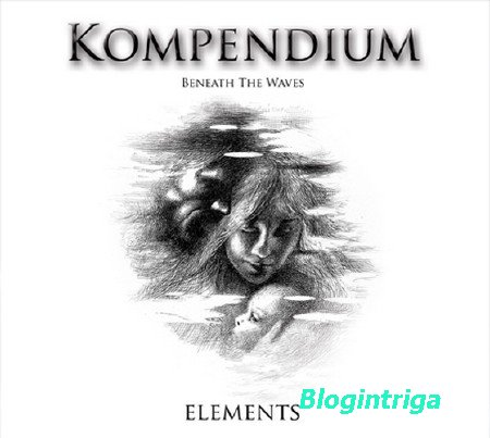 Kompendium - Beneath The Waves - ELEMENTS 2CD (2013) FLAC