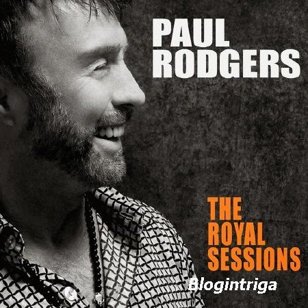 Paul Rodgers - The Royal Sessions (2014) FLAC