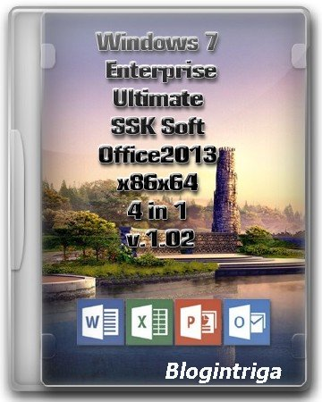 Windows 7 Enterprise & Ultimate SSK Soft & Office2013 x86x64 4 in 1 [v.1.02 ...