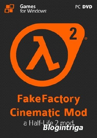 Half-Life 2: Fakefactory - Cinematic Mod [v 12.21] (2012/PC/Rus|Eng) RePack ...
