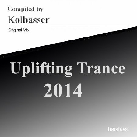 Uplifting Trance 2014 (Compiled By Kolbasser) FLAC
