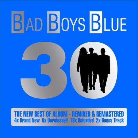 Bad Boys Blue - 30: The New Best of Album (2015)