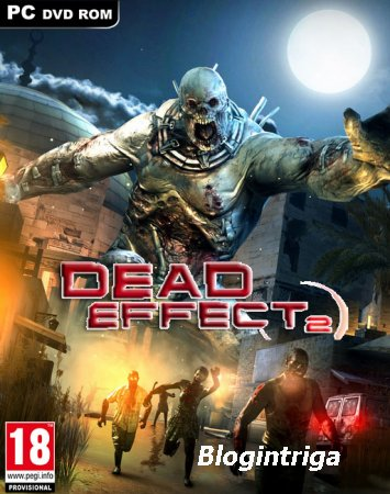 Dead Effect 2 (2016/RUS/ENG/RePack от FitGirl)