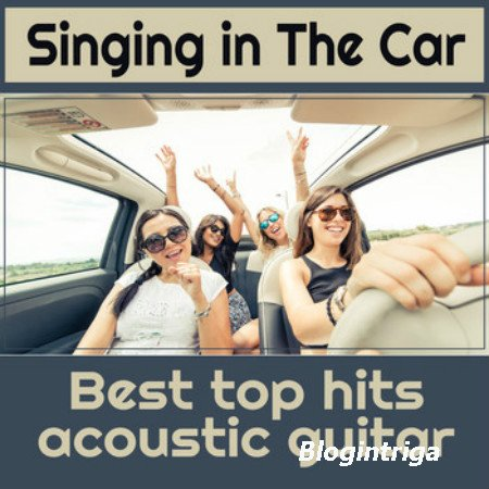 VA - Singing in the Car Fresh Hits Acoustic Covers Folk Afternoon Acoustic  ...