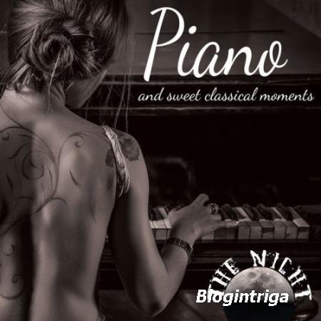 VA - The Night Piano and Sweet Classical Moments (2016)