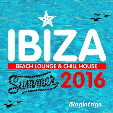 VA - Ibiza Beach Lounge And Chill House (Summer 2016) (2016)