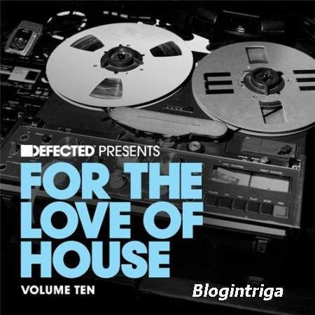 VA - Defected present: For The Love Of House, Volume 10 (2016)