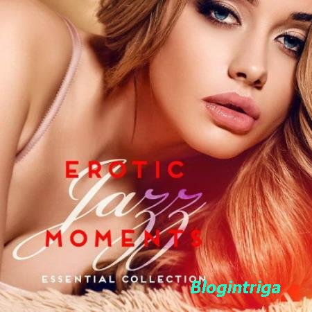 Erotic Jazz Moments (Essential Collection) (2016)