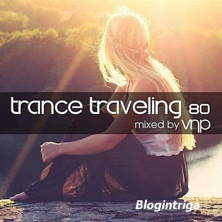 VA - Trance Traveling Vol.80 (mixed by vnp) (2016)