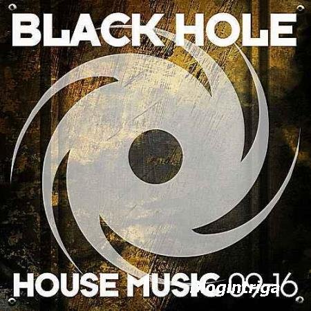 VA - Black Hole House Music 09-16 (2016)