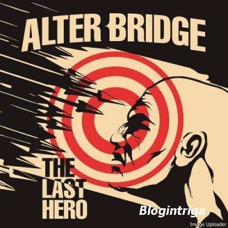 Alter Bridge - The Last Hero (2016)