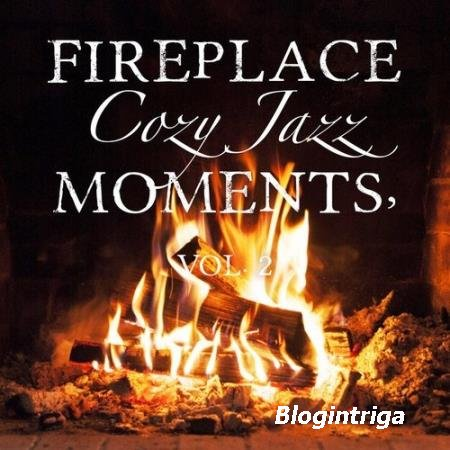 VA - Fireplace Cozy Jazz Moments Vol.2 (2016)