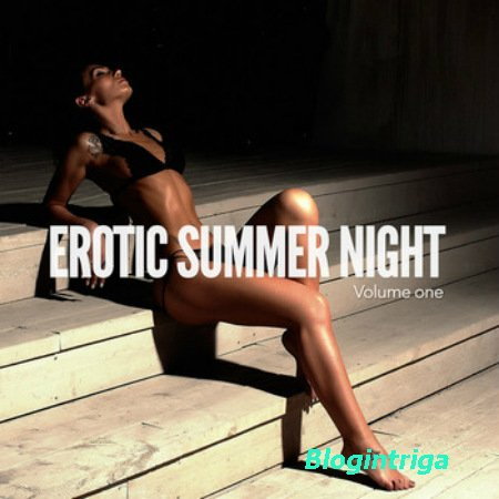 VA - Erotic Summer Night Vol.1: Sexy Chill Out Tunes (2016)
