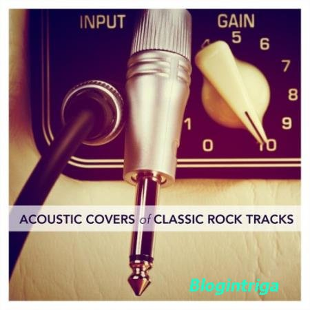 VA - Acoustic Covers of Classic Rock Tracks (2016)