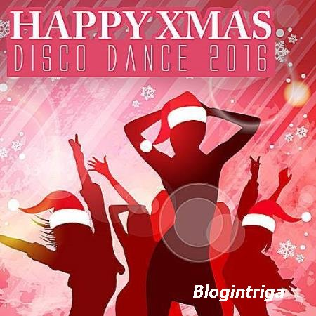 VA - Happy Xmas Disco Dance (2016)