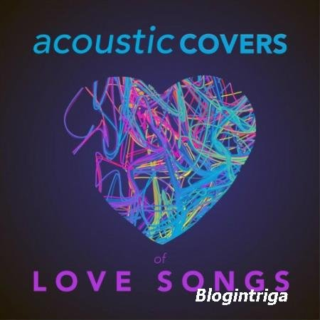 VA - Acoustic Covers of Love Songs (2016)
