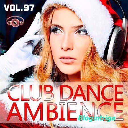VA - Club Dance Ambience Vol.97 (2016)