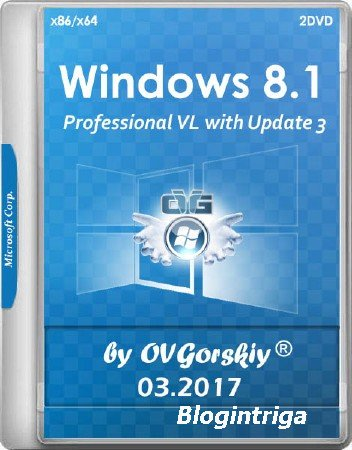 Windows 8.1 Professional VL with Update 3 by OVGorskiy 03.2017 (x86/x64/RUS)