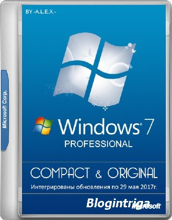 Windows 7 Professional SP1 x86/x64 Compact & Original by -A.L.E.X.- 05.2017 (RUS/ENG)