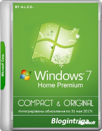 Windows 7 Home Premium SP1 x86/x64 Compact & Original by -A.L.E.X.- 05.2017 (RUS/ENG)