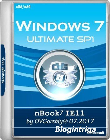 Windows 7 Ultimate SP1 nBook IE11 by OVGorskiy 07.2017 (x86/x64/RUS)