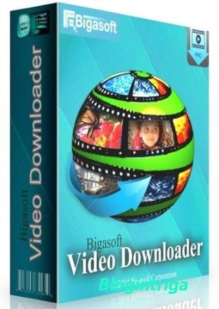 Bigasoft Video Downloader Pro 3.14.7.6412 + Portable