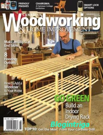 Canadian Woodworking & Home Improvement №106  (февраль-март /  2017)