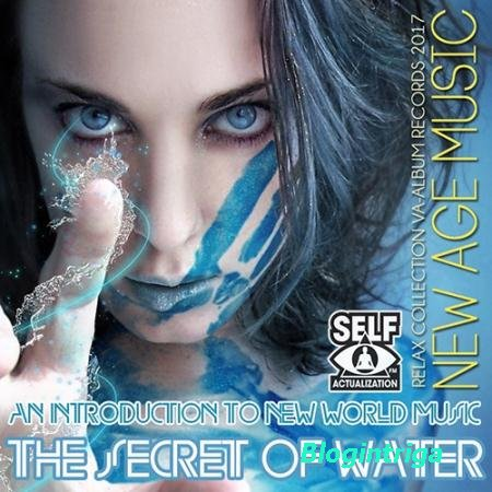 The Secret Of Water: Relax New Age Music (2017)