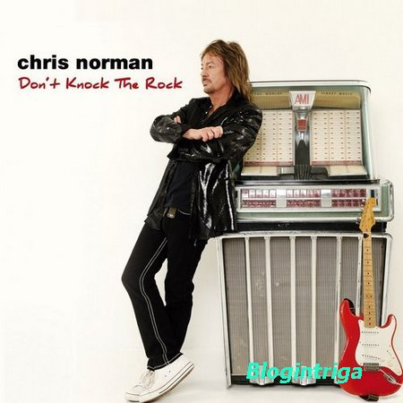 Chris Norman - Don't Knock The Rock (2017) FLAC