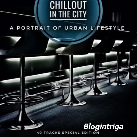 (Mega link) Chillout In The City (A Portrait Of Urban Lifestyle) (2017)