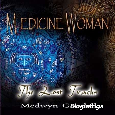 Medwyn Goodall - Medicine Woman (The Lost Tracks) (2017) FLAC