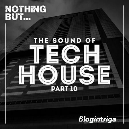 Nothing But... The Sound Of Tech House Vol.10 (2017)