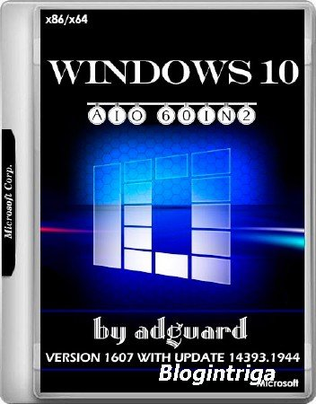Windows 10 x86/x64 Version 1607 With Update 14393.1944 AIO 60in2 Adguard v. ...