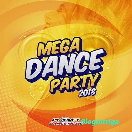 Mega Dance Party 2018 (2017)