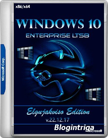 Windows 10 Enterprise LTSB x86/x64 Elgujakviso Edition v.22.12.17 (RUS/2017 ...