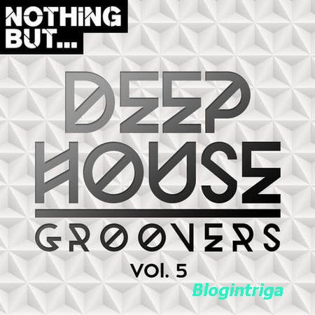 Nothing But... Deep House Groovers Vol.05 (2018)