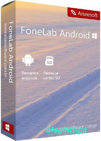 Aiseesoft FoneLab for Android 3.0.16 + Rus