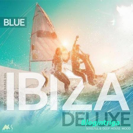 Ibiza Blue Deluxe 2 (Soulful & Deep House Mood) (2018)