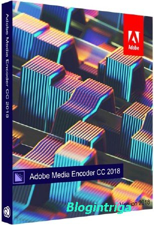 Adobe Media Encoder CC 2018 12.1.1 Update 3 by m0nkrus