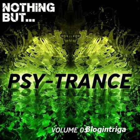 Nothing But... Psy-Trance Vol.05 (2018)