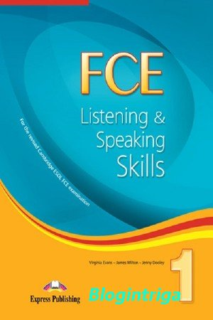 Virginia Evans, James Milton - FCE Listening and Speaking Skills 1,2