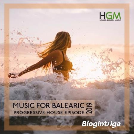 Music For Balearic: Progressive House Episode (2019)