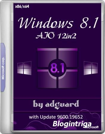 Windows 8.1 with Update 9600.19652 AIO 12in2 by adguard v.20.03.11 (x86/x64 ...