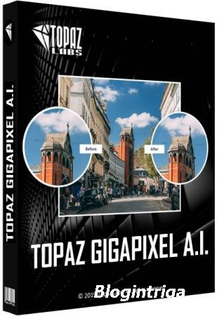Topaz Gigapixel AI 4.6.0 RePack & Portable by TryRooM